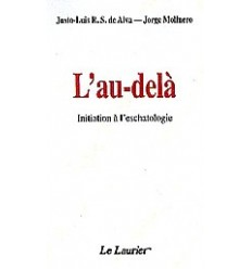 L'au-delà: Initiation à l'eschathologie