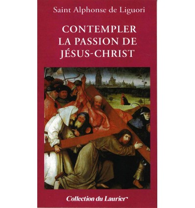 Contempler la Passion de Jésus-Christ